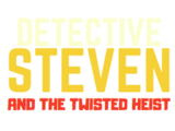 Detective Steven and the Twisted Heist