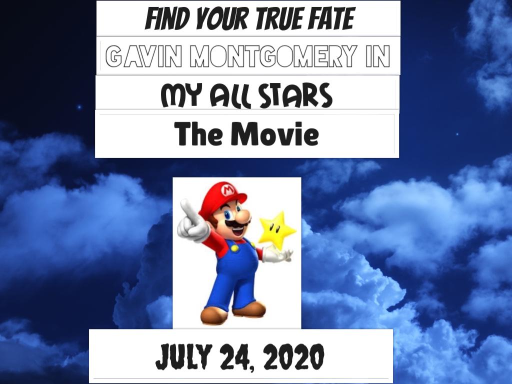 Gavin Montgomery's My All Stars: The Movie