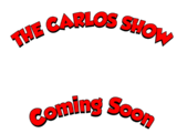The Carlos Show