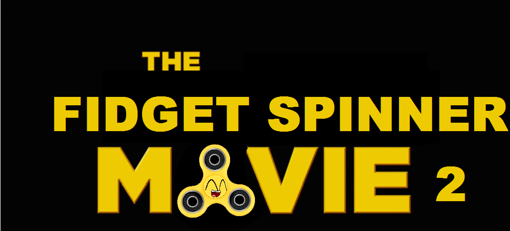 The Fidget Spinner Movie 2