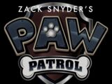 What if Paw Patrol was created and directed by Zack Snyder?