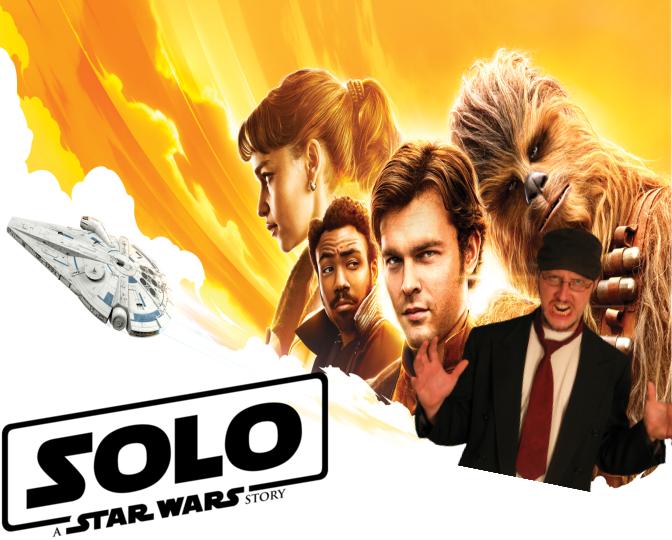 Nostalgia Critic- Solo: A Star Wars Story