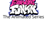 Friday Night Funkin': The Animated Series