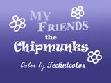 My Friends the Chipmunks