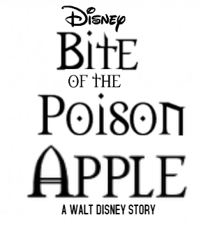 Bite of the Poison Apple: A Walt Disney Story