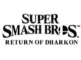 Super Smash Bros. Return Of Dharkon