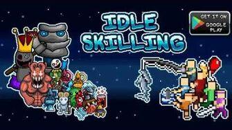 Idle_Skilling_Trailer_Video