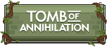 Tomb of Annihilation Campaign.png