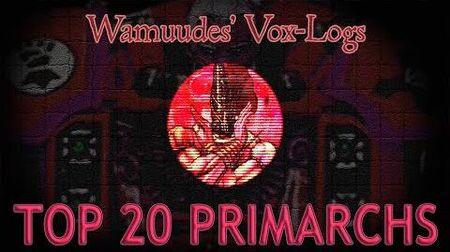 Top_20_Primarchs_-_Wamuudes'_Vox-Logs