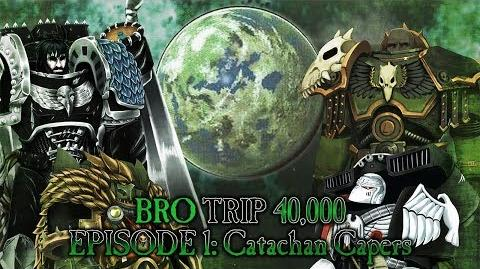 BRO TRIP 40,000- A Tale of Two Primarchs - Episode 1- Catachan Capers