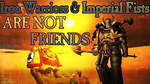 Iron Warriors & Imperial Fists are not friends