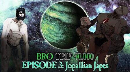 BRO_TRIP_40,000-_A_Tale_of_Two_Primarchs_-_Episode_3-_Jopallian_Japes