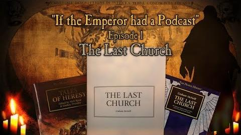 If the Emperor had a Podcast - Episode 1- The Last Church