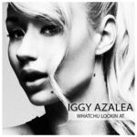 Iggy Azalea - Whatchu Lookin At.jpg