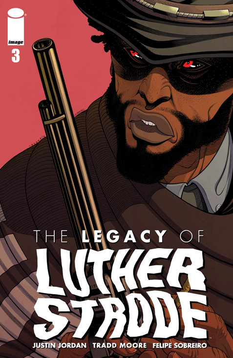 The Legacy of Luther Strode Vol 1 3