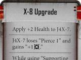 X-8 Upgrade