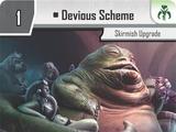 Devious Scheme
