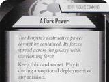 A Dark Power