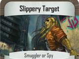 Slippery Target