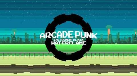 Waterflame - Arcade Punk (Instrumental mix)