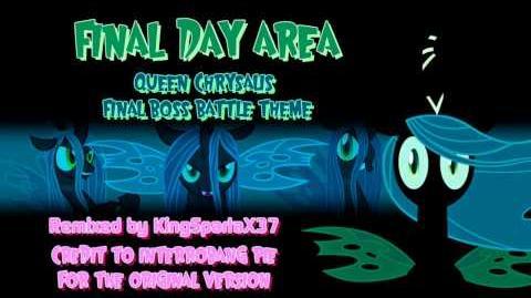 Final Day Area ~Queen Chrysalis Final Boss Battle Theme~