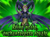 Reine Noire, Enchanteresse Royale