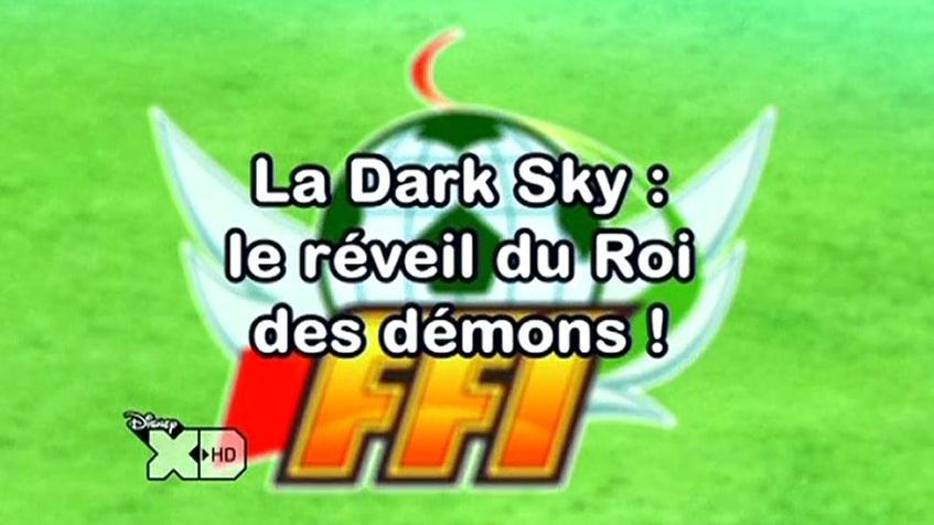 Inazuma_Eleven_111FR!_La_Dark_Sky_le_réveil_du_roi_des_démons-0