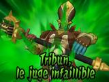Tribun, Le Juge Infaillible