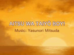 Aitsu wa Taiyou Boy!