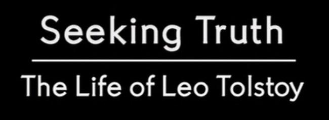 Seeking Truth - The Life of Leo Tolstoy