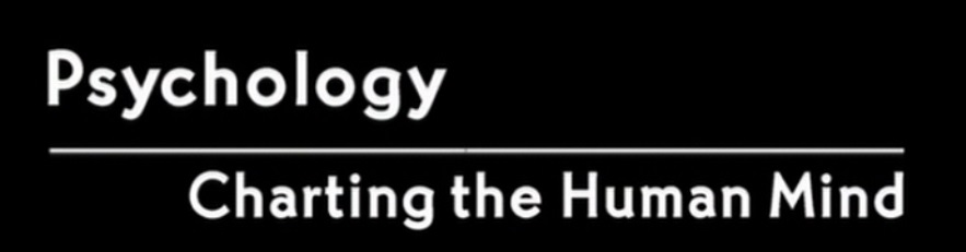Psychology - Charting the Human Mind