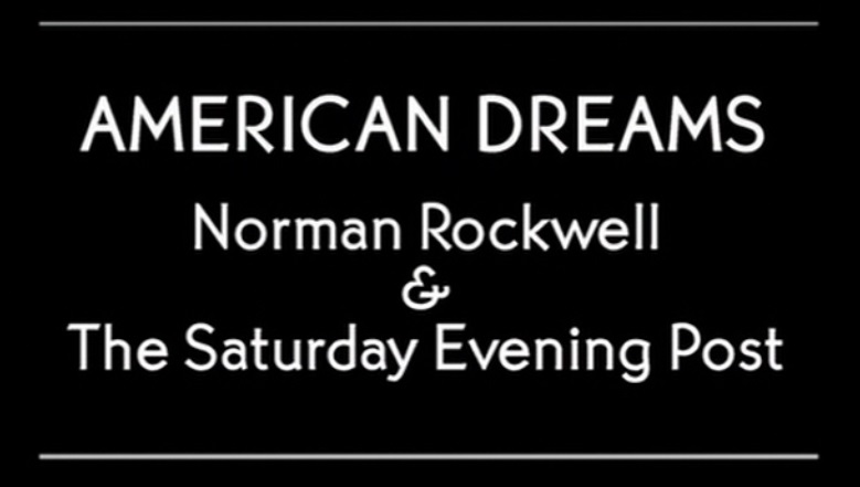American Dreams - Norman Rockwell & The Saturday Evening Post