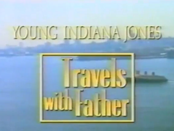 Young Indiana Jones: Travels with Father
