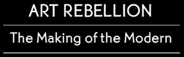 Art Rebellion - The Making of the Modern