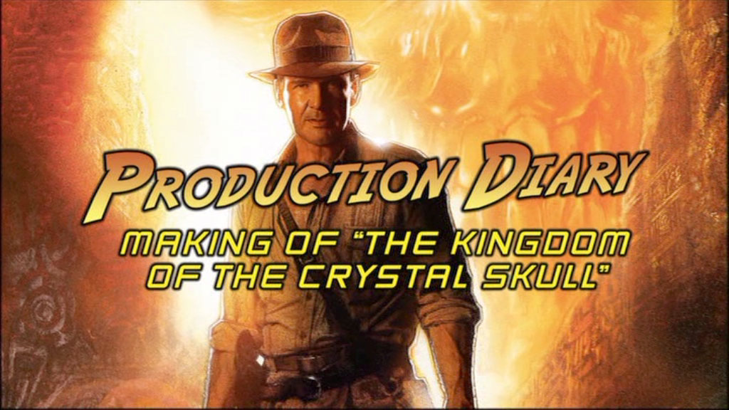 "Production Diary: Making of ""The Kingdom of the Crystal Skull"""