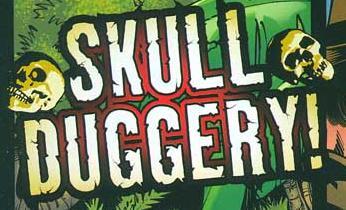 Skull Duggery!