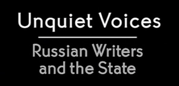 Unquiet Voices - Russian Writers and the State