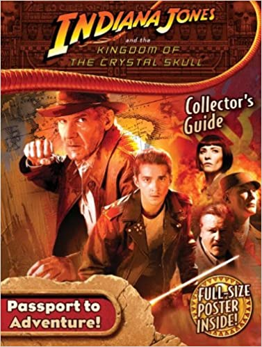 Indiana Jones and the Kingdom of the Crystal Skull Collector's Guide