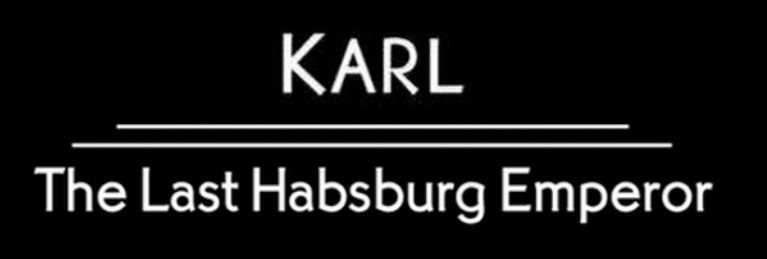 Karl - The Last Habsburg Emperor