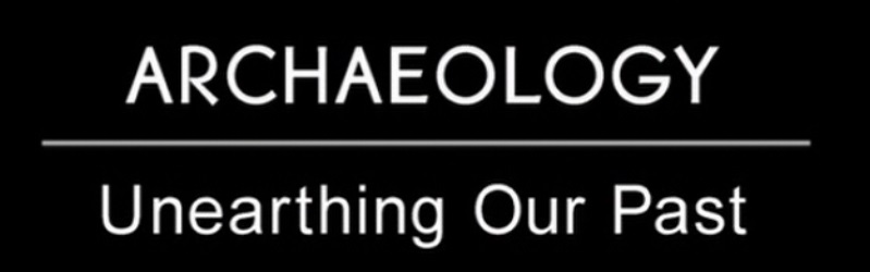 Archaeology - Unearthing Our Past