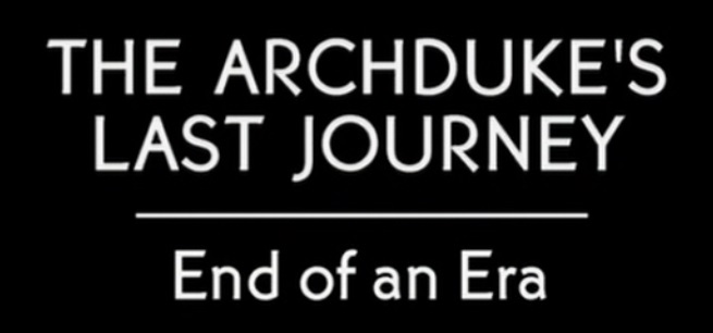 The Archduke's Last Journey - End of an Era