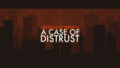 A Case of Distrust.png
