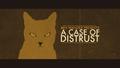 A Case of Distrust 3.png