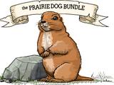 The Prairie Dog Bundle