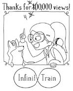 400,000 Views Infinity Train