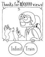 300,000 Views Infinity Train
