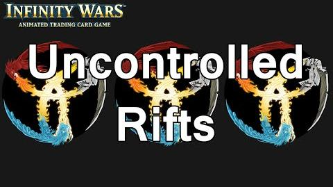 Infinity Wars - Decks - Uncontrolled Rifts