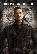 Aldo Raine Brad Pitt is a basterd