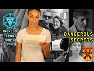 INGRESS REPORT - Dangerous Secrets - June 16 2016