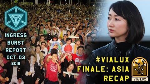INGRESS_BURST_REPORT_VIALUX_FINALE_ASIA_RECAP_-_October_03_2016